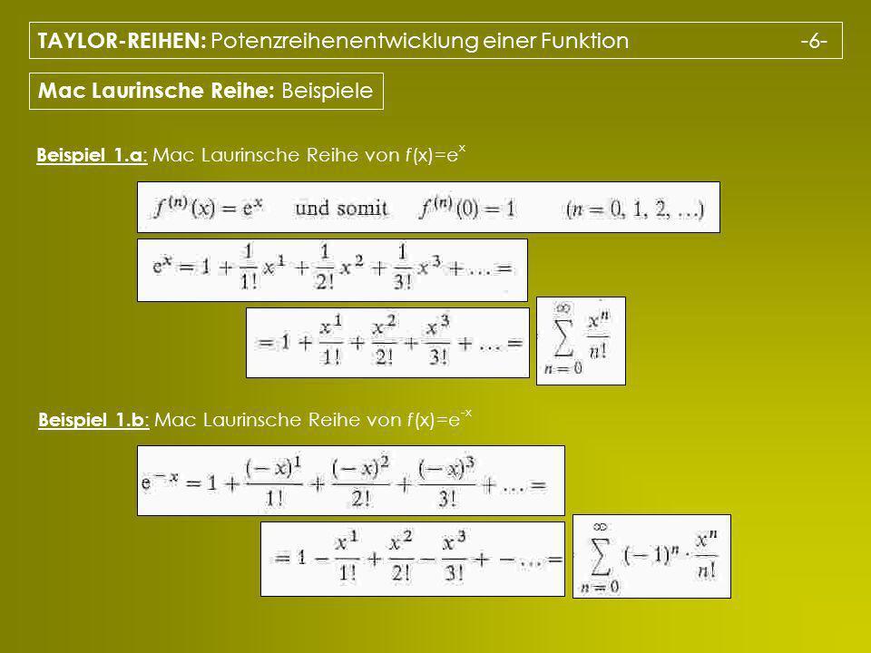 TAYLOR-REIHEN: Potenzreihenentwicklung einer Funktion -6-