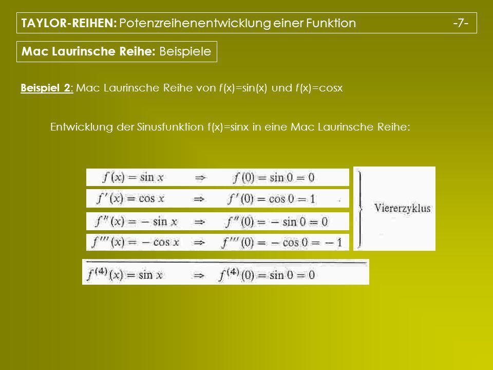 TAYLOR-REIHEN: Potenzreihenentwicklung einer Funktion -7-