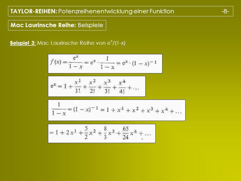 TAYLOR-REIHEN: Potenzreihenentwicklung einer Funktion -8-