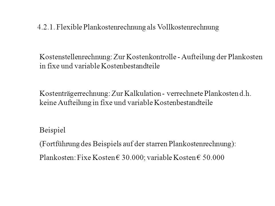 4.2.1. Flexible Plankostenrechnung als Vollkostenrechnung