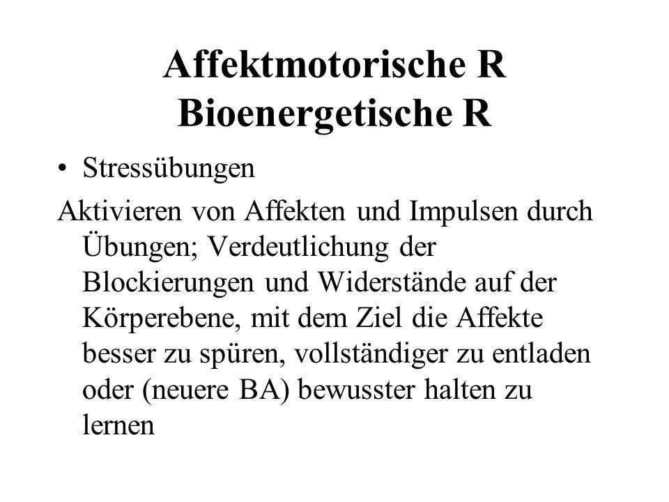 Affektmotorische R Bioenergetische R