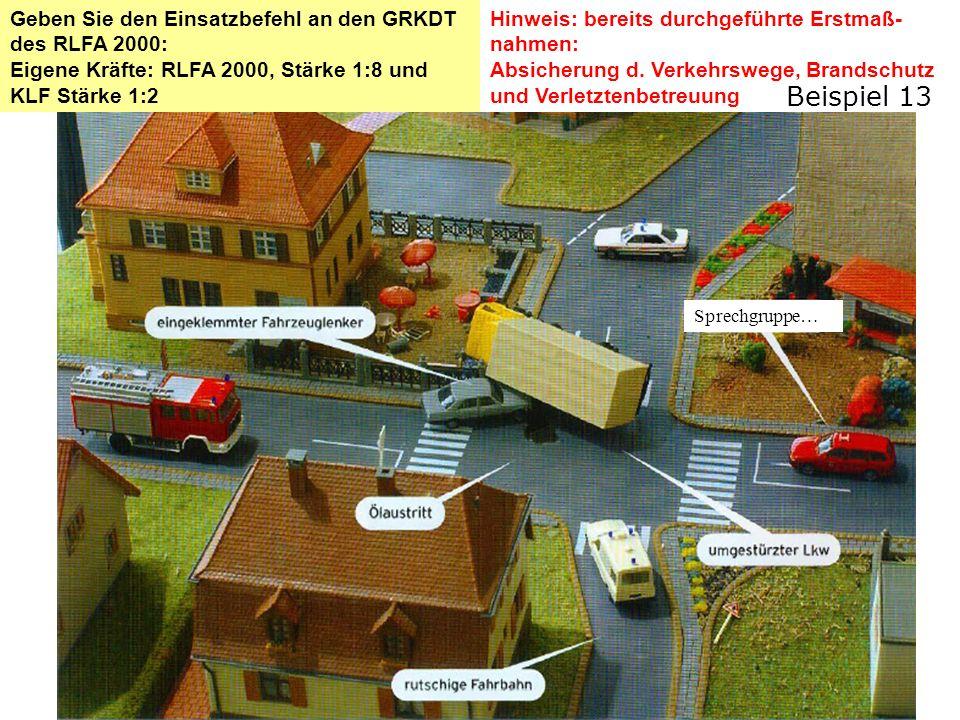Beispiel 13 Geben Sie den Einsatzbefehl an den GRKDT des RLFA 2000: