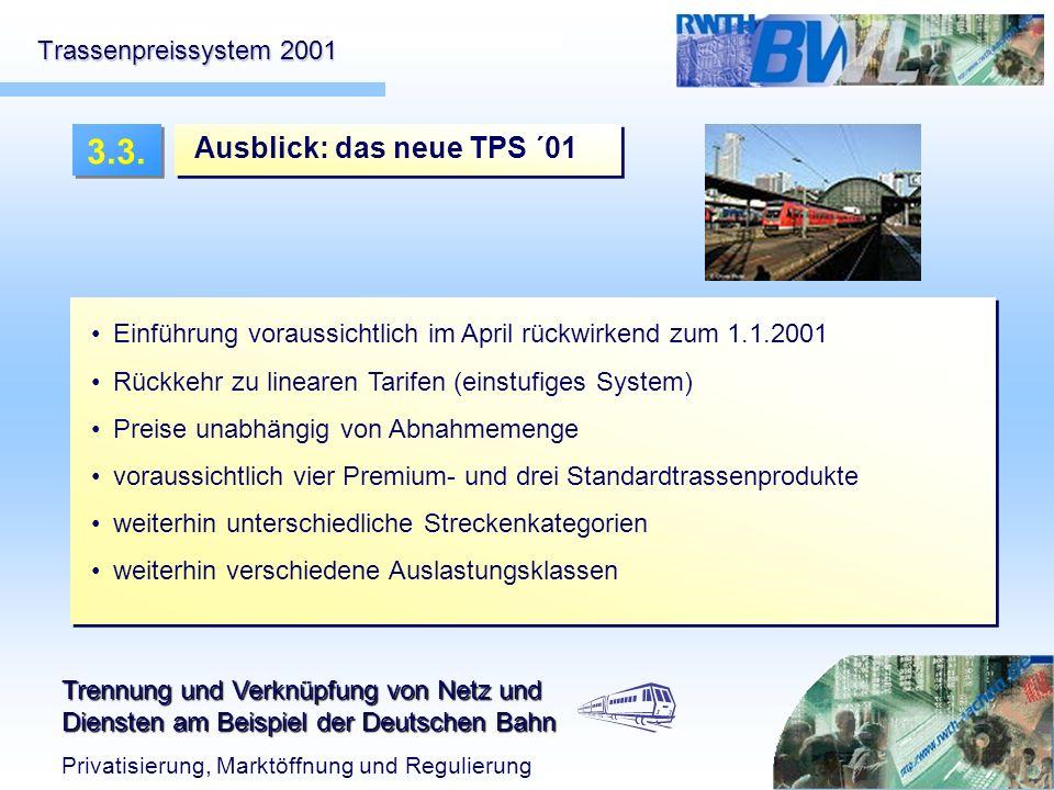 3.3. Ausblick: das neue TPS ´01 Trassenpreissystem 2001
