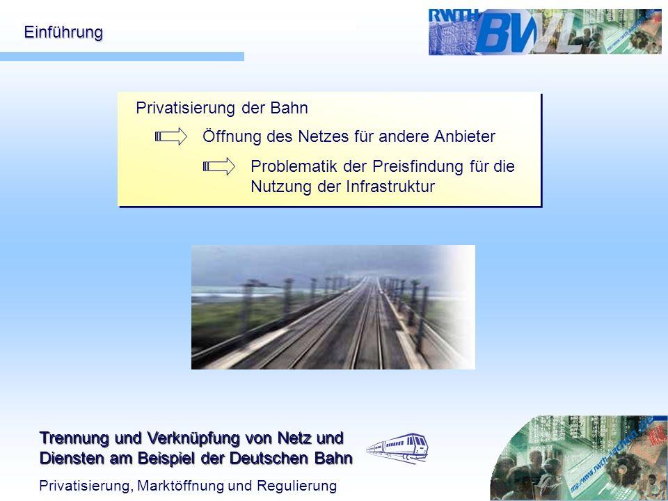 Einführung Privatisierung der Bahn. Öffnung des Netzes für andere Anbieter.