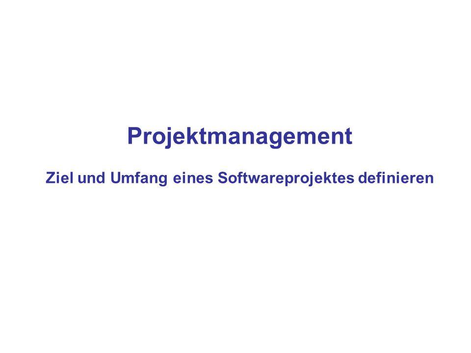 Projektmanagement Ziel und Umfang eines Softwareprojektes definieren