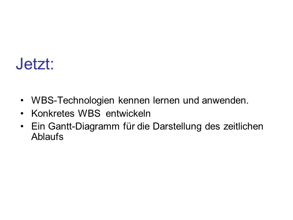 Jetzt: WBS-Technologien kennen lernen und anwenden.