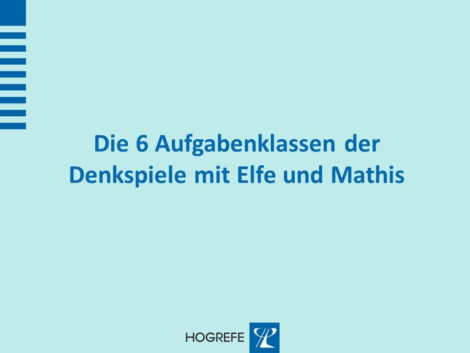 Die 6 Aufgabenklassen der Denkspiele mit Elfe und Mathis