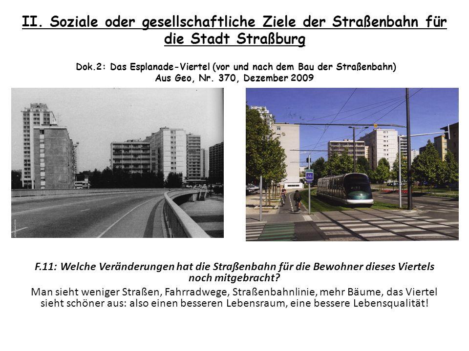 II. Soziale oder gesellschaftliche Ziele der Straßenbahn für die Stadt Straßburg Dok.2: Das Esplanade-Viertel (vor und nach dem Bau der Straßenbahn) Aus Geo, Nr. 370, Dezember 2009