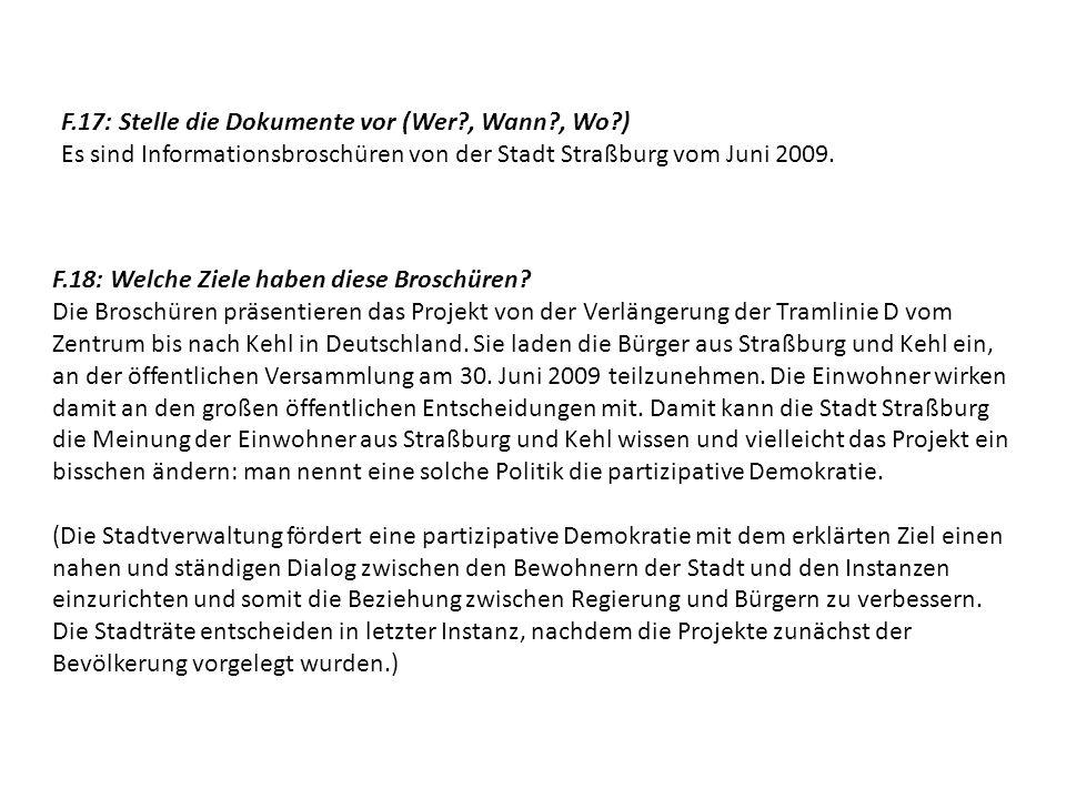 F.17: Stelle die Dokumente vor (Wer , Wann , Wo ) Es sind Informationsbroschüren von der Stadt Straßburg vom Juni 2009.