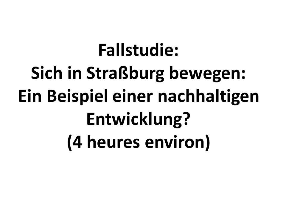 Fallstudie: Sich in Straßburg bewegen: Ein Beispiel einer nachhaltigen Entwicklung.