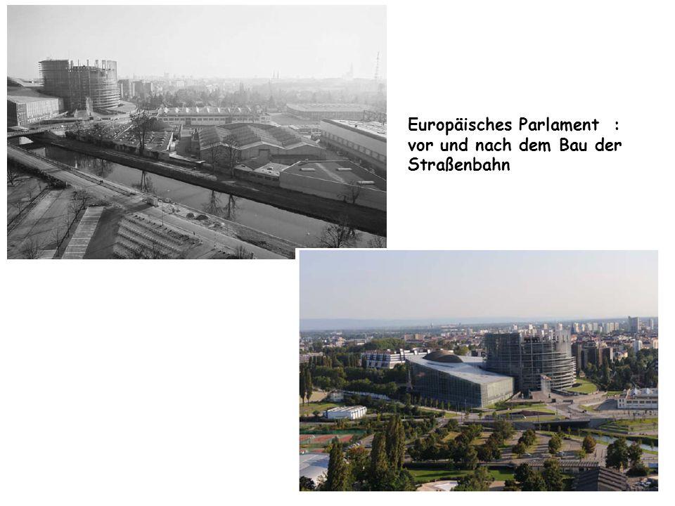 Europäisches Parlament : vor und nach dem Bau der Straßenbahn