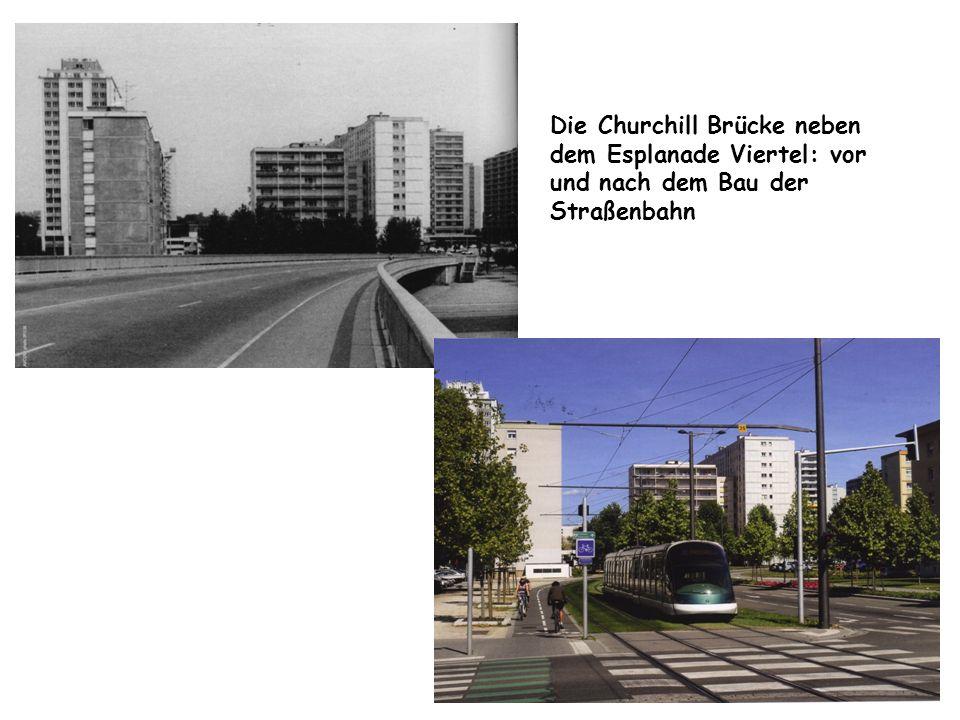 Die Churchill Brücke neben dem Esplanade Viertel: vor und nach dem Bau der Straßenbahn