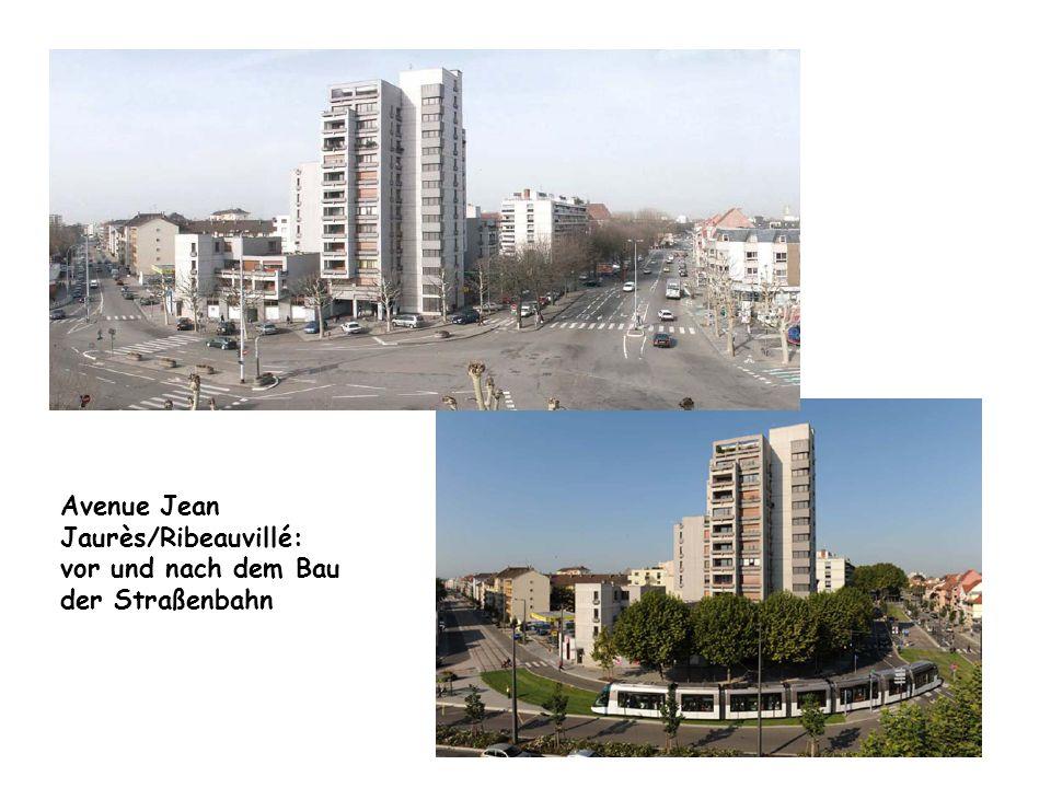 Avenue Jean Jaurès/Ribeauvillé: vor und nach dem Bau der Straßenbahn