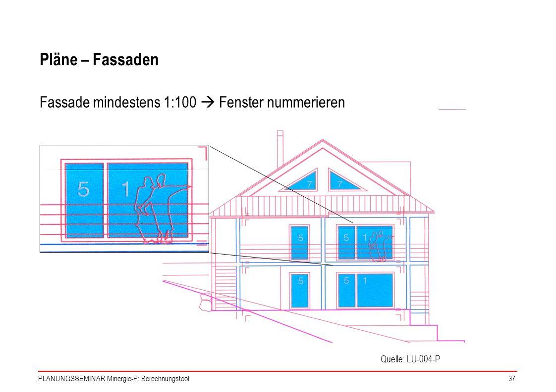 Pläne – Fassaden Fassade mindestens 1:100  Fenster nummerieren