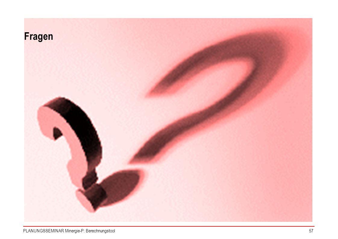 Fragen PLANUNGSSEMINAR Minergie-P: Berechnungstool