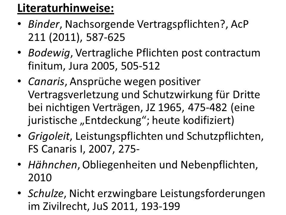 Literaturhinweise: Binder, Nachsorgende Vertragspflichten , AcP 211 (2011), 587-625.
