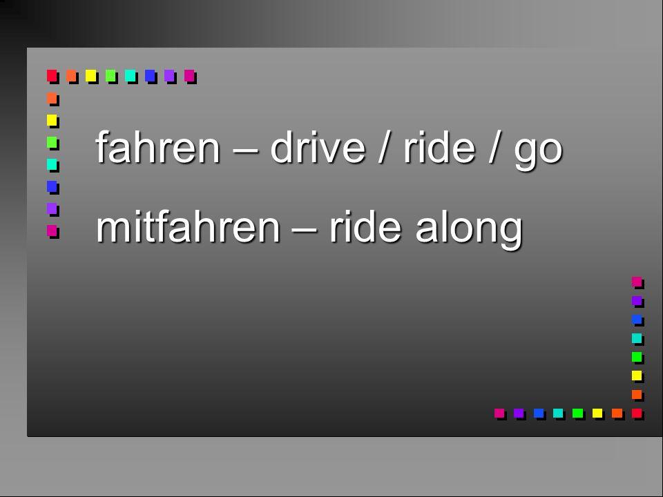 fahren – drive / ride / go