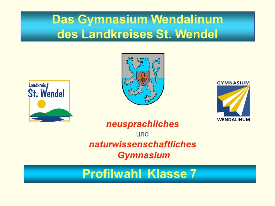 Das Gymnasium Wendalinum des Landkreises St. Wendel