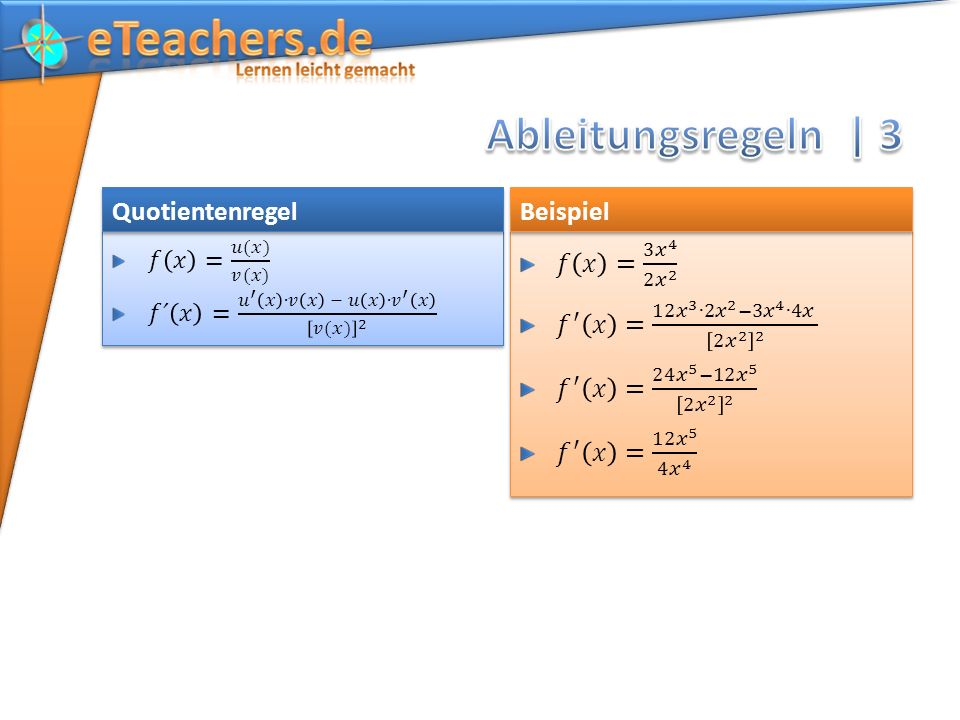 Ableitungsregeln | 3 Quotientenregel Beispiel 𝑓 𝑥 = 3 𝑥 4 2𝑥 2