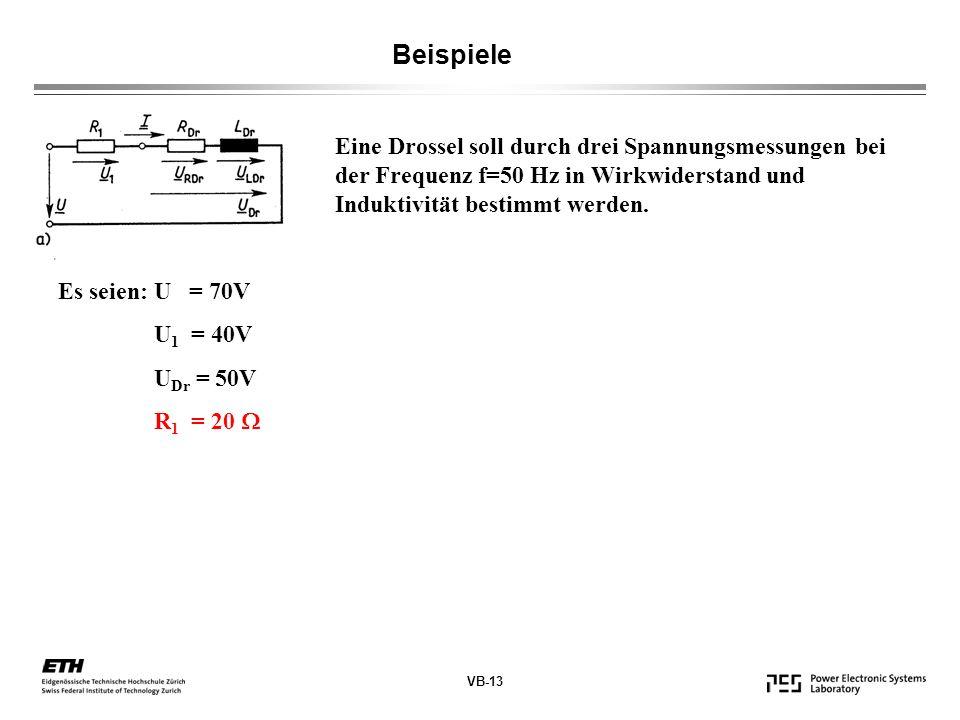 Beispiele Eine Drossel soll durch drei Spannungsmessungen bei der Frequenz f=50 Hz in Wirkwiderstand und Induktivität bestimmt werden.