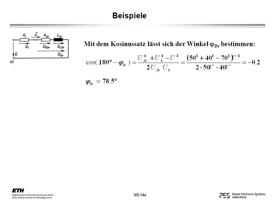 Beispiele Mit dem Kosinussatz lässt sich der Winkel Dr bestimmen:
