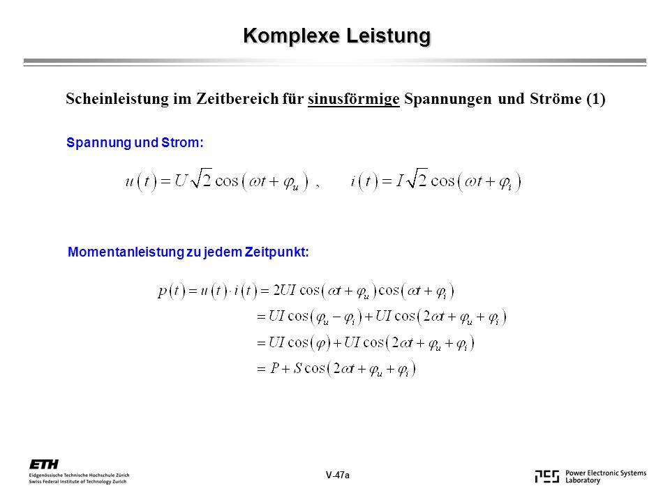 Komplexe Leistung Scheinleistung im Zeitbereich für sinusförmige Spannungen und Ströme (1) Spannung und Strom: