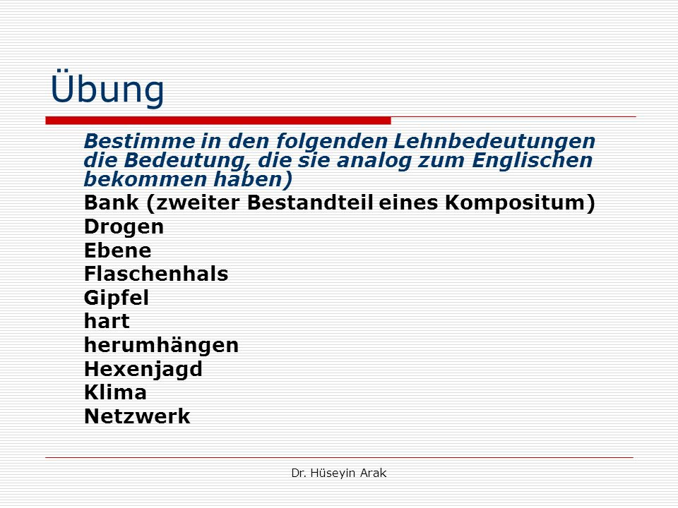 Übung Bestimme in den folgenden Lehnbedeutungen die Bedeutung, die sie analog zum Englischen bekommen haben)