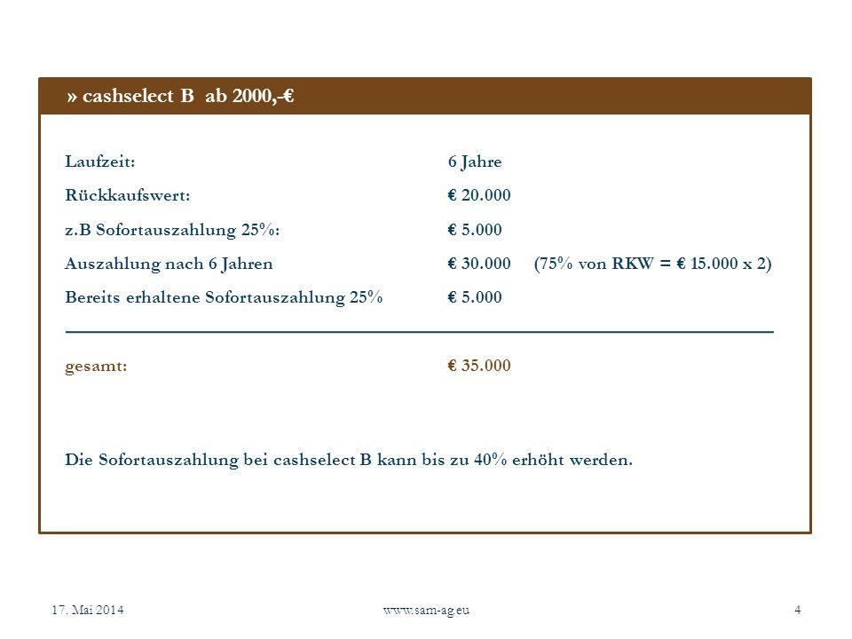 » cashselect B ab 2000,-€ Laufzeit: 6 Jahre Rückkaufswert: € 20.000