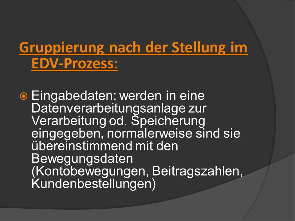 Gruppierung nach der Stellung im EDV-Prozess: