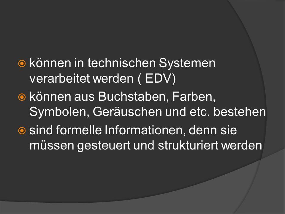 können in technischen Systemen verarbeitet werden ( EDV)
