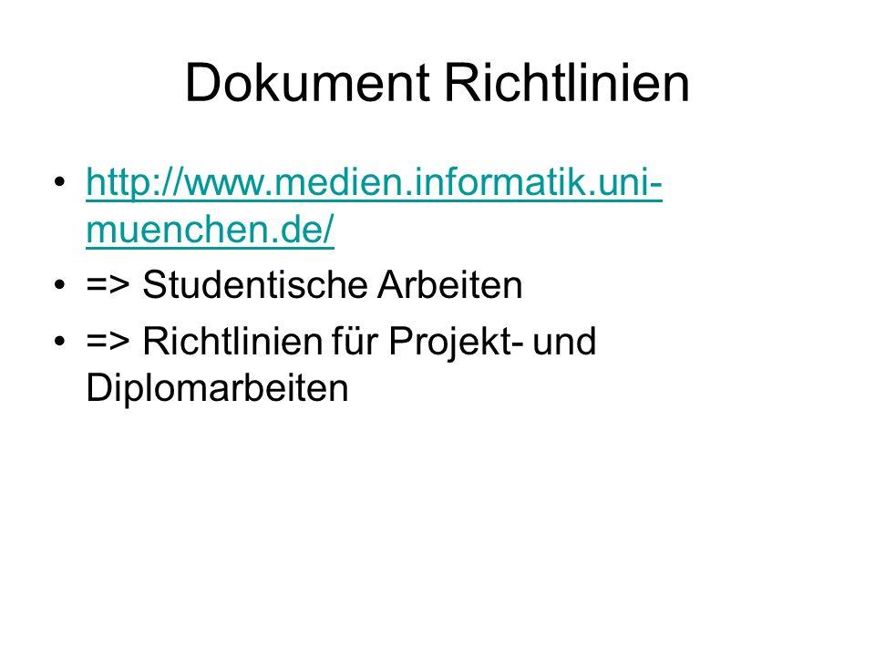 Dokument Richtlinien http://www.medien.informatik.uni-muenchen.de/
