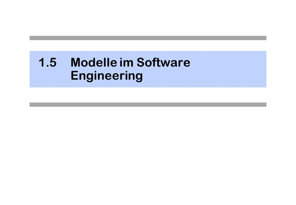 1.5 Modelle im Software Engineering