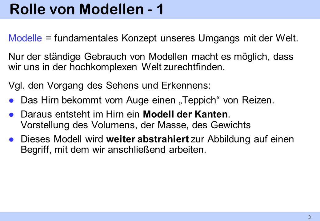Rolle von Modellen - 1 Modelle = fundamentales Konzept unseres Umgangs mit der Welt.
