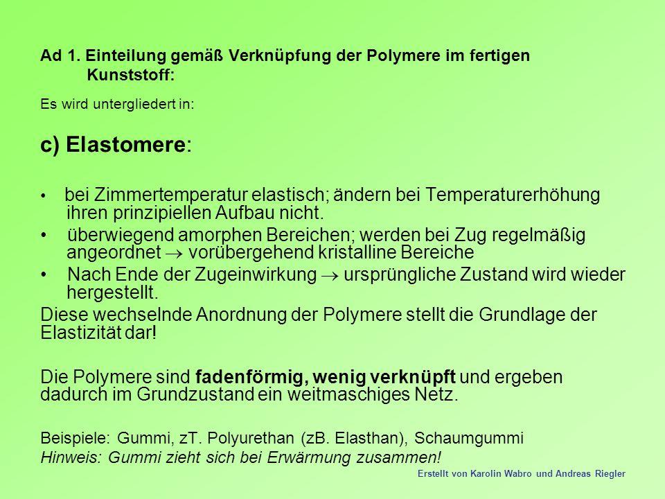 Ad 1. Einteilung gemäß Verknüpfung der Polymere im fertigen