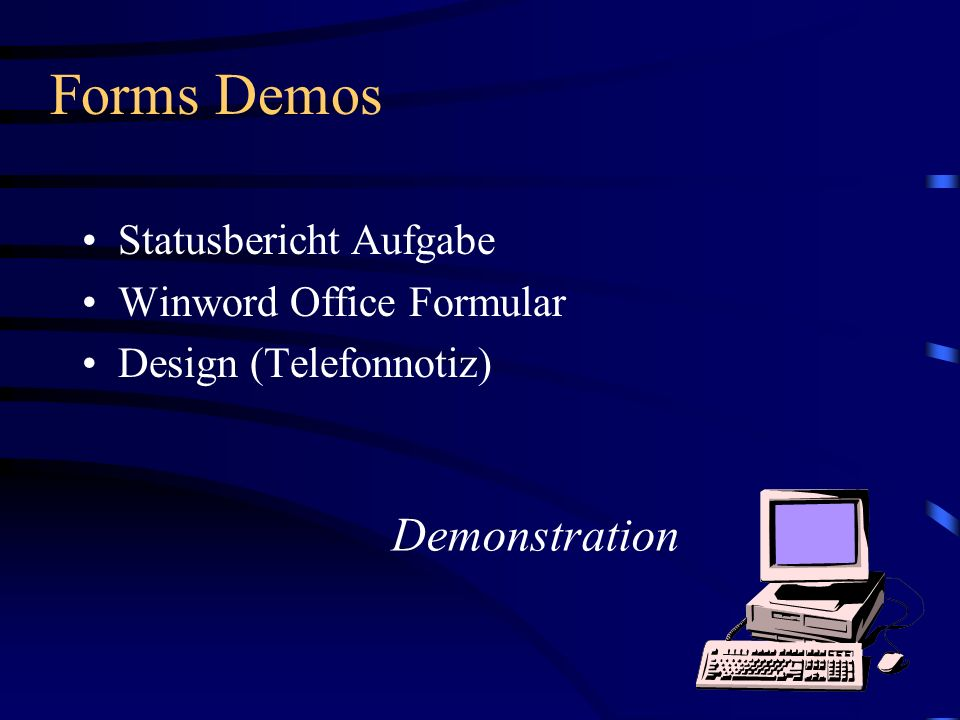 Forms Demos Demonstration Statusbericht Aufgabe