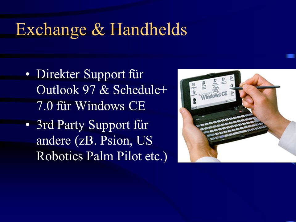 Exchange & Handhelds Direkter Support für Outlook 97 & Schedule+ 7.0 für Windows CE.