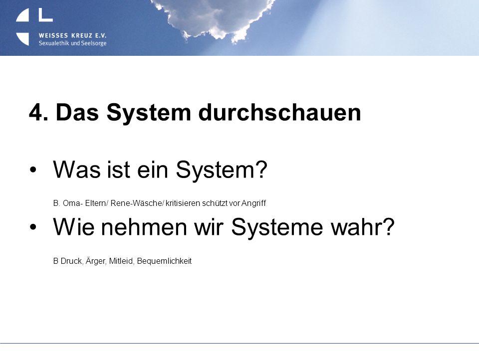 4. Das System durchschauen
