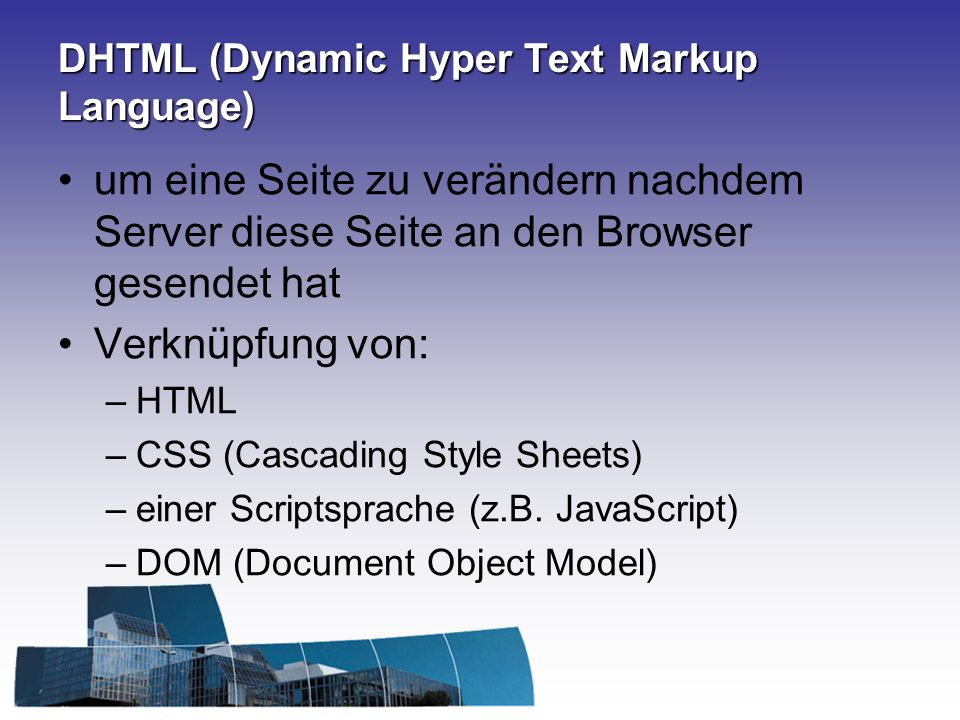 DHTML (Dynamic Hyper Text Markup Language)