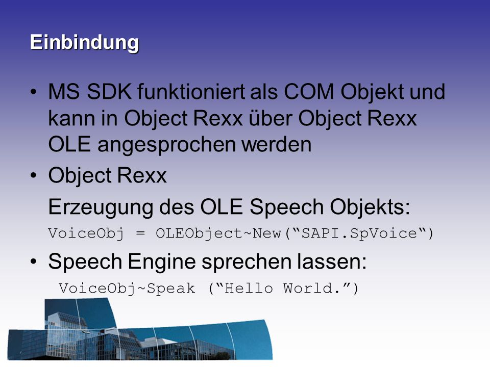 Erzeugung des OLE Speech Objekts: Speech Engine sprechen lassen: