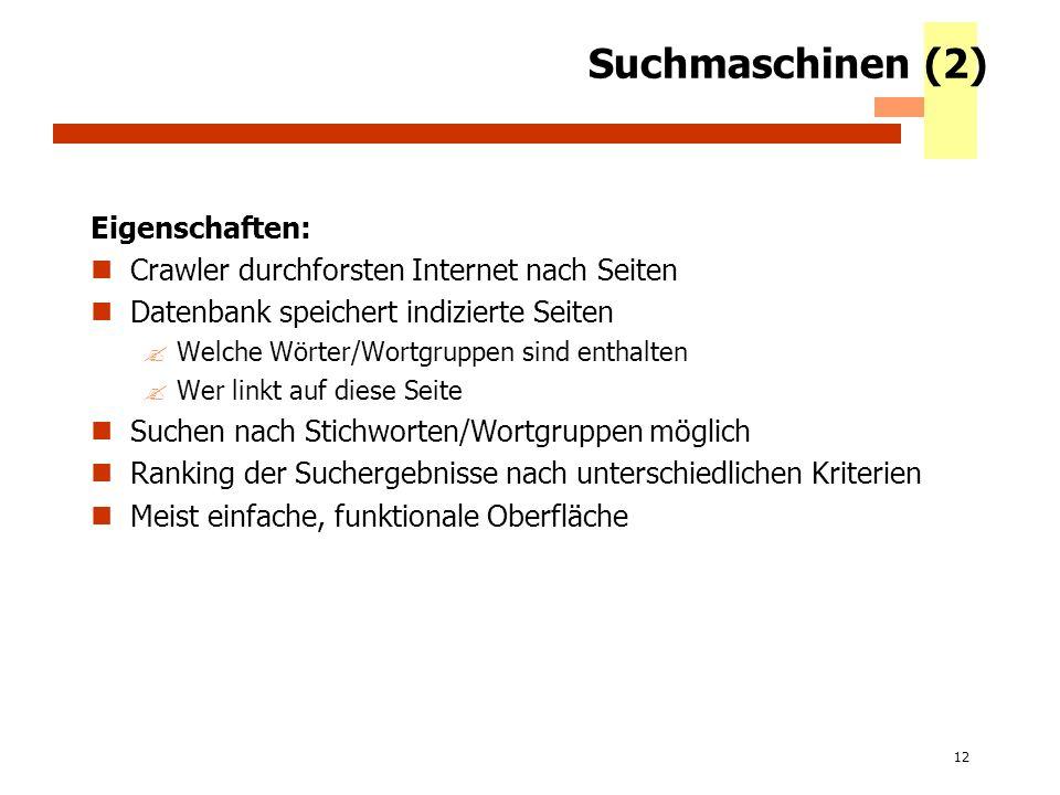 Suchmaschinen (2) Eigenschaften: