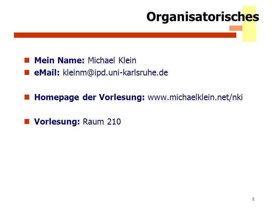 Organisatorisches Mein Name: Michael Klein