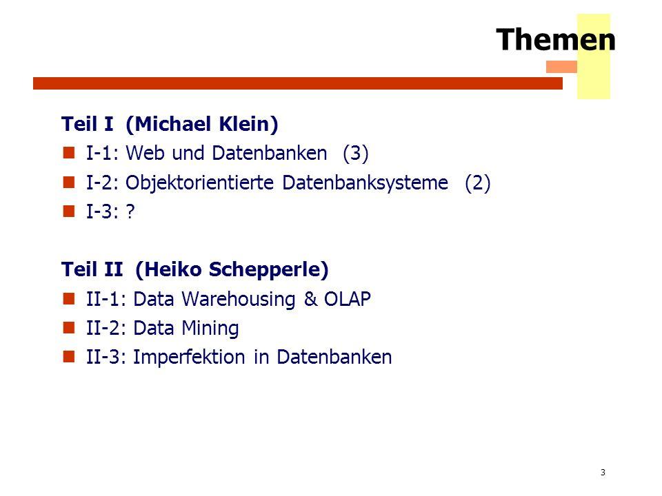 Themen Teil I (Michael Klein) I-1: Web und Datenbanken (3)