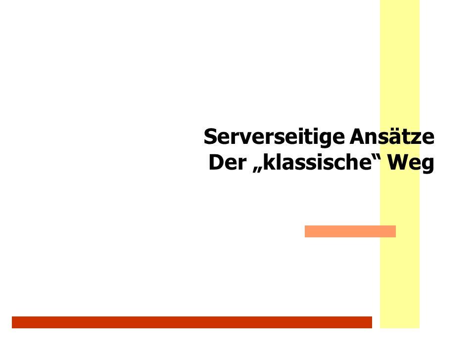"""Serverseitige Ansätze Der """"klassische Weg"""