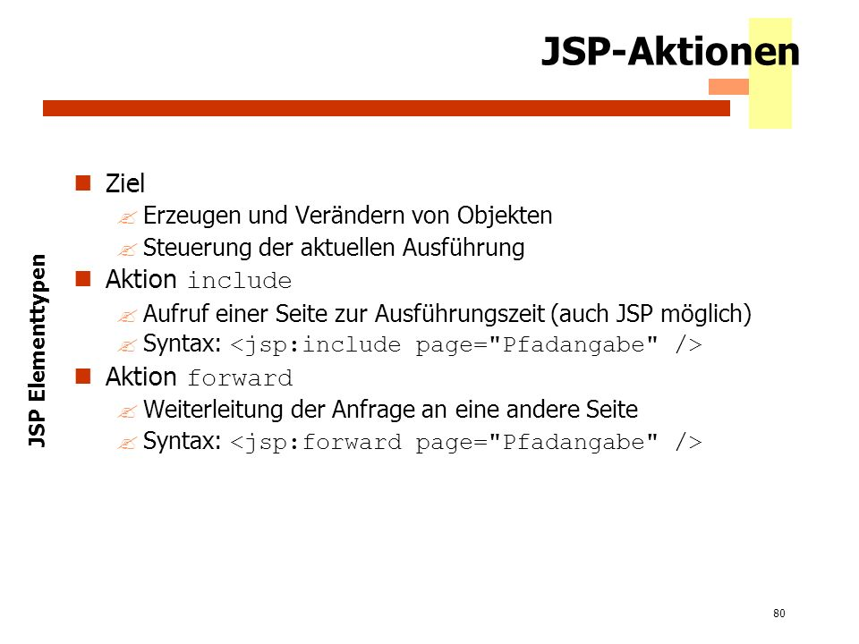 JSP-Aktionen Ziel Aktion include Aktion forward