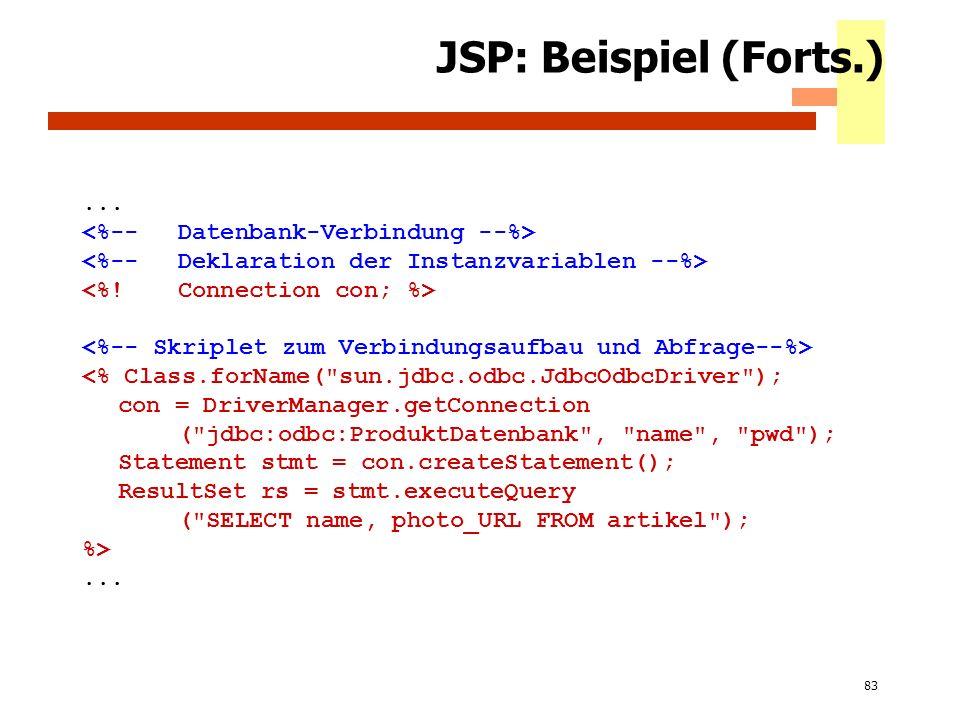 JSP: Beispiel (Forts.) ... <%-- Datenbank-Verbindung --%>