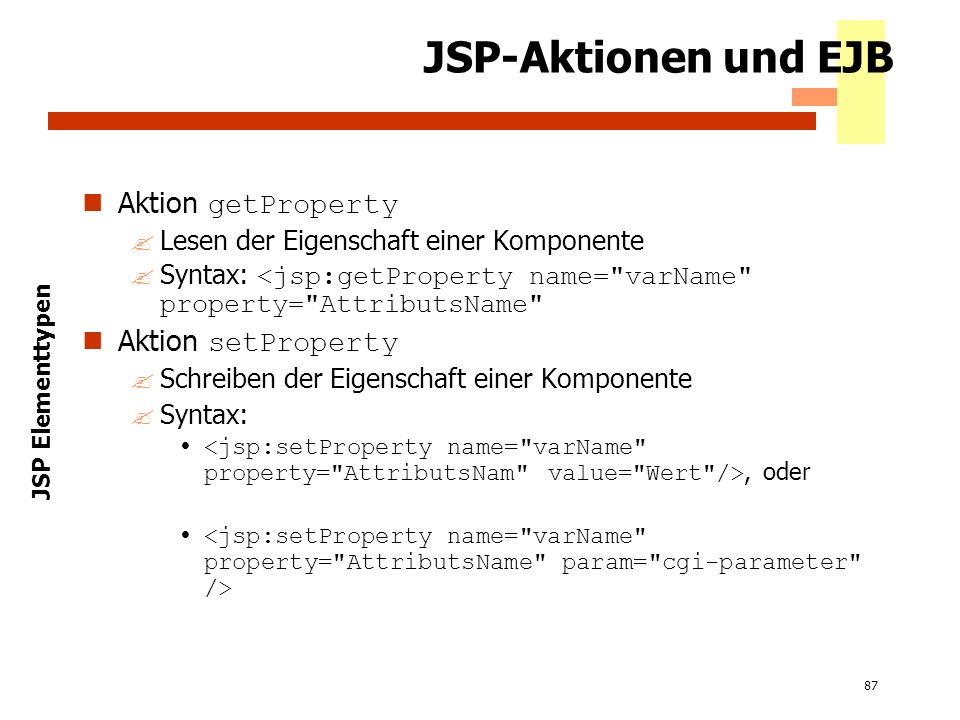 JSP-Aktionen und EJB Aktion getProperty Aktion setProperty