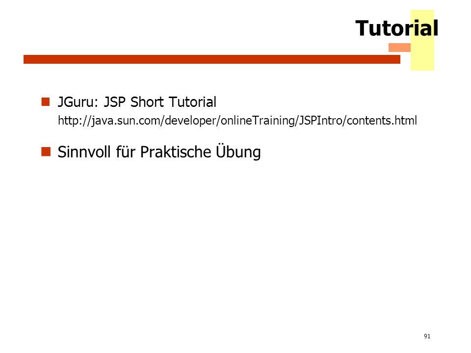 Tutorial Sinnvoll für Praktische Übung JGuru: JSP Short Tutorial