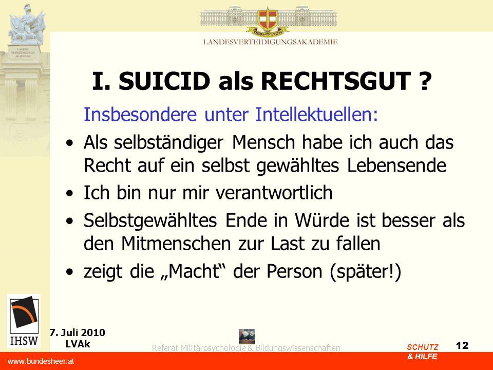 I. SUICID als RECHTSGUT Insbesondere unter Intellektuellen: