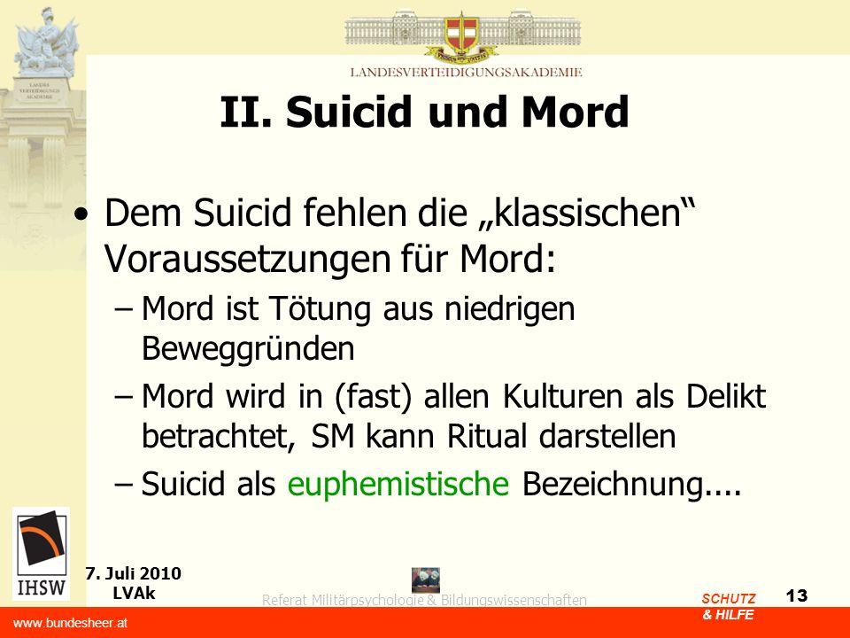 """II. Suicid und Mord Dem Suicid fehlen die """"klassischen Voraussetzungen für Mord: Mord ist Tötung aus niedrigen Beweggründen."""