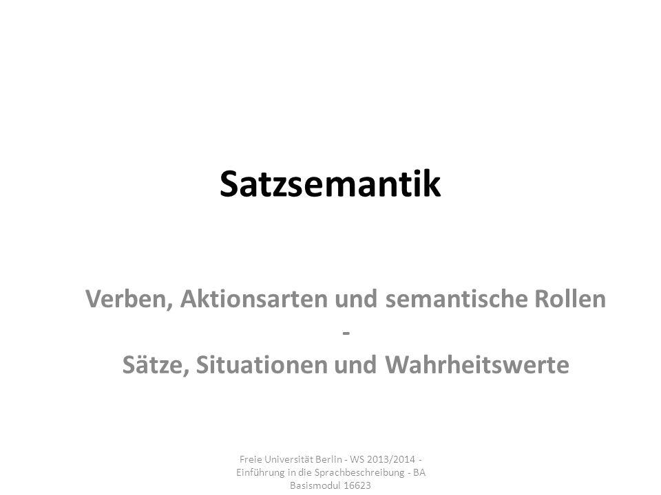 Satzsemantik Verben, Aktionsarten und semantische Rollen -